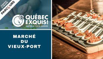 Québec Exquis Découvrir Parcours AU MARCHÉ VIEUX-PORT datesQuébec Exquis Découvrir Parcours AU MARCHÉ VIEUX-PORT dates